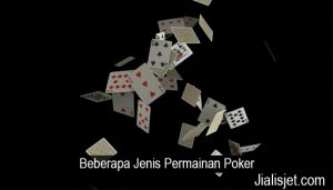 Beberapa Jenis Permainan Poker