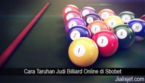 Cara Taruhan Judi Billiard Online di Sbobet