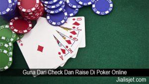 Guna Dari Check Dan Raise Di Poker Online