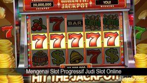 Mengenai Slot Progressif Judi Slot Online