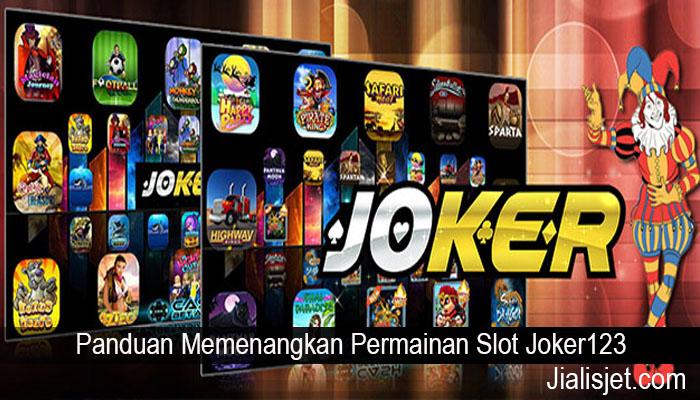 Panduan Memenangkan Permainan Slot Joker123