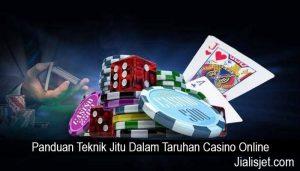 Panduan Teknik Jitu Dalam Taruhan Casino Online