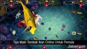 Tips Main Tembak Ikan Online Untuk Pemula
