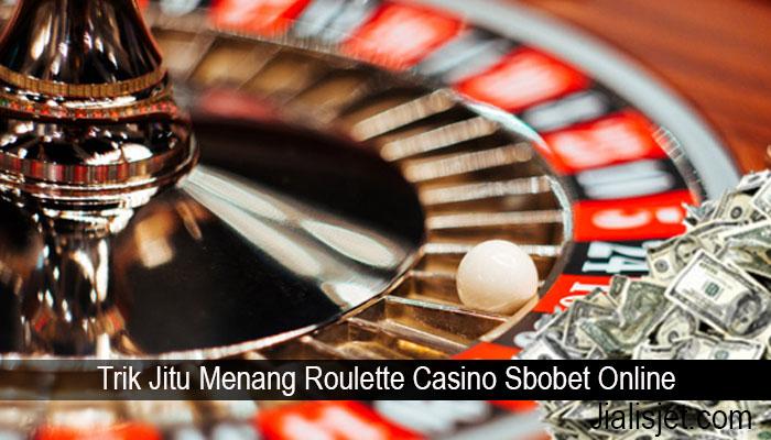 Trik Jitu Menang Roulette Casino Sbobet Online