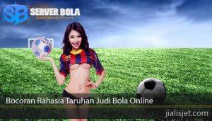 Bocoran Rahasia Taruhan Judi Bola Online