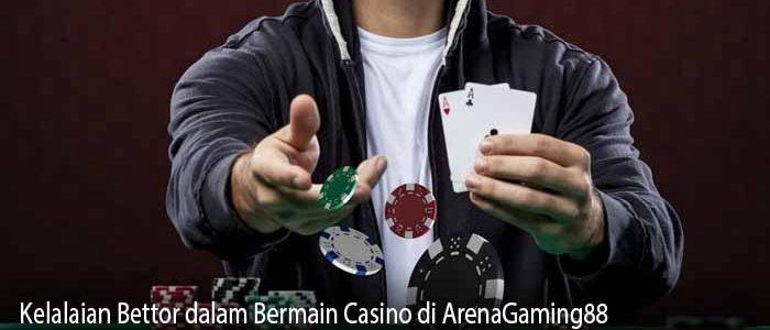 Kelalaian Bettor dalam Bermain Casino di ArenaGaming88